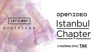 OpenIDEO Istanbul Chapter - Let's MVP